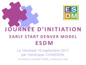 Journée d'initiation au Early Start Denver Model (ESDM) avec Véronique CHIASSON