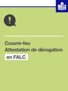Couvre-feu : l'attestation de déplacement dérogatoire est disponible en Facile à lire et à comprendre (FALC) – Par l'Unapei National