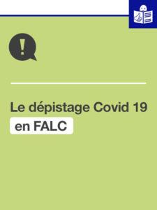 Le dépistage Covid 19 expliqué en Facile à lire et à comprendre
